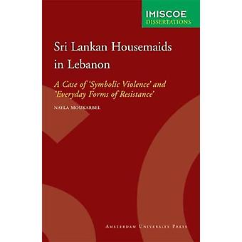 Sri Lankan Housemaids in Lebanon - A Case of 'Symbolic Violence' and '