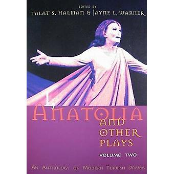 I Anatolia and Other Plays by Talat Halman