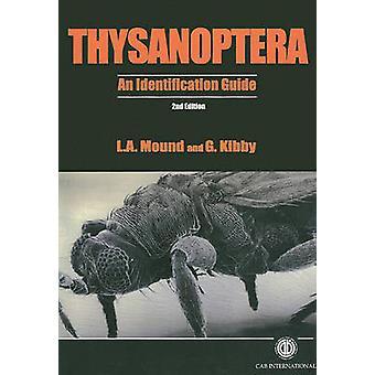 Thysanoptera by Mound & Laurence CSIRO Entomology & AustraliaKibby & Geoffrey formerly of the International Institute of Entomology & London & UK