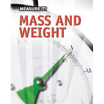 Measuring Mass and Weight by Barbara Somervill