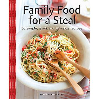 Family Food for a Steal Kyle Cathie Cookery by Edited by Vincent Square Books Edited by Kyle Cathie