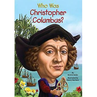 Wie Was Christopher Columbus? door Bonnie Bader - 9780448463339 boek