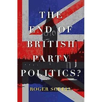 Slutet av brittisk Party politik? av Roger Scully - 9781785903151 Bo