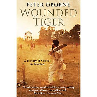 Feriti Tiger - una storia del Cricket in Pakistan da Peter Oborne - 978