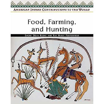 Food - Farming - and Hunting by Emory Dean Keoke - Kay Marie Porterfi