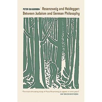 Rosenzweig and Heidegger - Between Judaism and German Philosophy by Pe