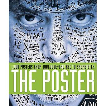 The Poster - 1 -000 Posters from Toulouse-Lautrec to Sagmeister by Cee