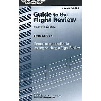 Guide to the Flight Review - Complete Preparation for Issuing or Takin