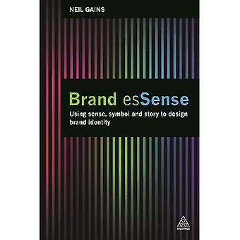 Essence de la marque: à l'aide de sens, de symbole et d'histoire à l'identité de la marque Design