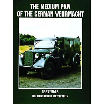 The Medium PKW of the German Wehrmacht 1937-1945 (Schiffer Military History)
