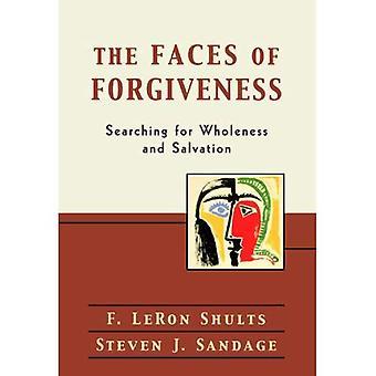 Die Gesichter der Vergebung: auf der Suche nach Ganzheit und Heil