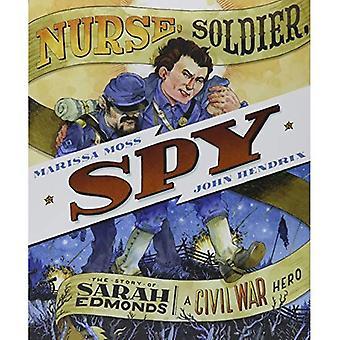 Krankenschwester, Soldier, Spy: Die Geschichte von Sarah Edmonds, ein Bürgerkrieg Held