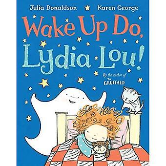 , Lydia Lou wakker!
