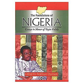 De fundamenten van Nigeria: Essays in Honor of Toyin Falola
