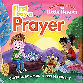 First I Say a Prayer (Our� Daily Bread for Little Hearts) [Board book]