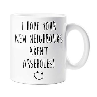 Mam nadzieję, że nowy sąsiedzi nie są Arseholes kubek