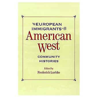Europäische Einwanderer in den amerikanischen Westen: Gemeinschaft Geschichten (Historiker der Frontier) & amerikanischen Westen