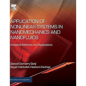 Application of Nonlinear Systems in Nanomechanics and Nanofluids by Ganji & Davood Domairry