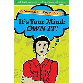 Its Your Mind Own It by Sievers & Nicole Jon