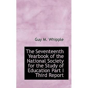 الحولية السابعة عشرة للجمعية الوطنية لدراسة التعليم جزء ثالث تقرير قبل يبل & م الرجل.