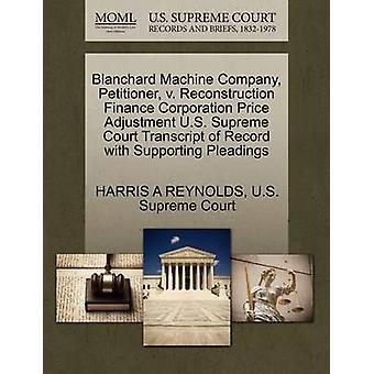 Blanchard Machine Company verzoeker v. wederopbouw financieringsmaatschappij prijs aanpassing U.S. Supreme Court Transcript van Record met ondersteuning van de pleidooien door REYNOLDS & HARRIS A