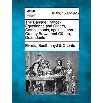 銀行 FrancoEgyptienne などジョン ・ クロスビー ブラウンと問題提起者チョート ・ エヴァーツ ・ Southmayd によって被告