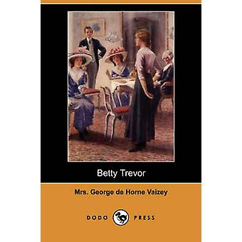 Betty Trevor av Vaizey & Mrs George De Horne