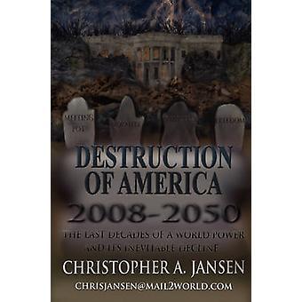 Destruction of America 20082050 by Jansen & Christopher