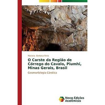 O Carste da Regio de Crrego Do Cavalo Piumhi Minas Gerais Brasil von Barbosa Timo Mariana