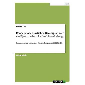 Kooperationen zwischen Ganztagsschulen und Sportvereinen im Land Brandenburg av Lau & Florian