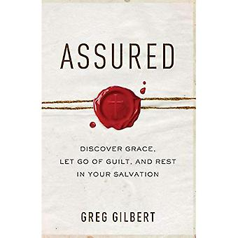 Assured: Discover Grace, Let Go of Guilt, and Rest� in Your Salvation
