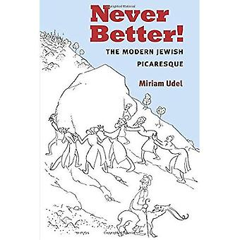 Never Better!: The Modern Jewish Picaresque (Michigan Studies in Comparative Jewish Cultures)