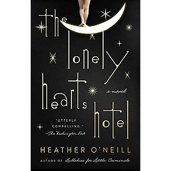 The Lonely Hearts Hotel by Heather O'Neill - 9780735213746 Book