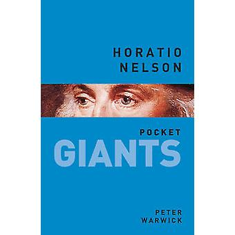 Horatio Nelson - Pocket Giants by Peter Warwick - 9780750962667 Book
