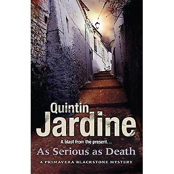 As Serious As Death by Quintin Jardine - 9780755357147 Book