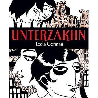 Unterzakhn by Leela Corman - 9780805242591 Book