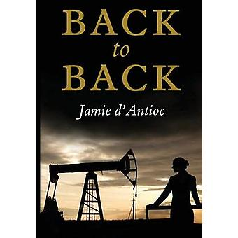 Back to Back by Jamie D'Antioc - 9780989933476 Book