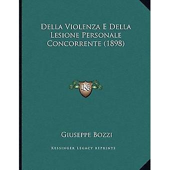 Della Violenza E Della Lesione Personale Concorrente (1898) by Giusep