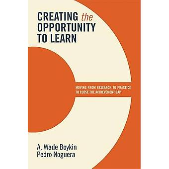 Creating the Opportunity to Learn - Moving from Research to Practice t