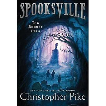 The Secret Path by Christopher Pike - 9781481410496 Book