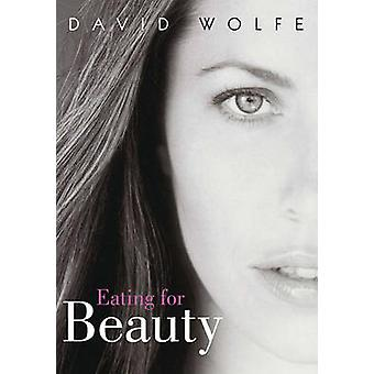 Eating for Beauty by David Wolfe - 9781556437328 Book