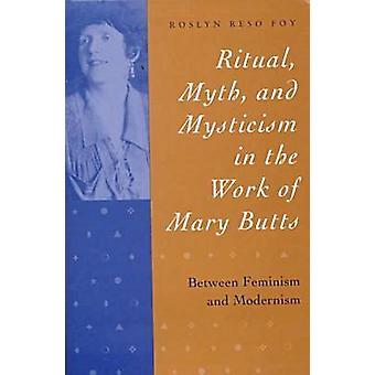 Ritual - Myth and Mysticism in the Work of Mary Butts - Between Femini