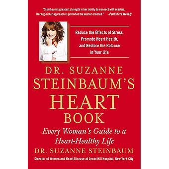 Dr. Suzanne Steinbaum's Heart Book - Every Woman's Guide to a Heart-He
