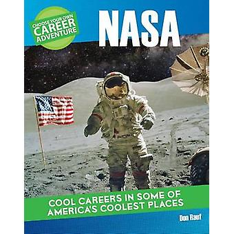 Choose Your Own Career Adventure at NASA by Don Rauf - Monique Vescia