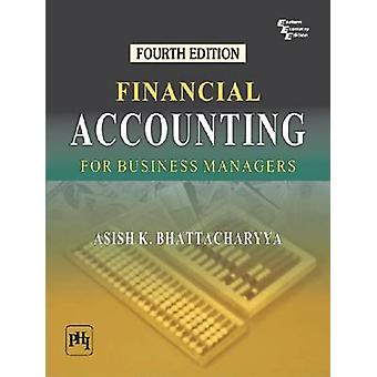 Financial Accounting for Business Managers by Asish K. Bhattacharyya