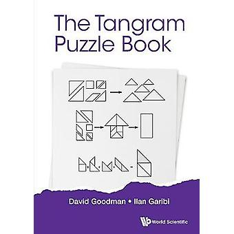 Tangram Puzzle Book - The - A New Approach To The Classic Pieces by Ta