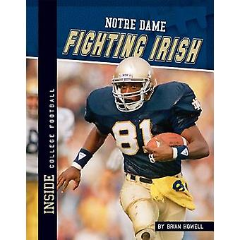 Notre Dame Fighting Irish by Brian Howell - 9781617835001 Book
