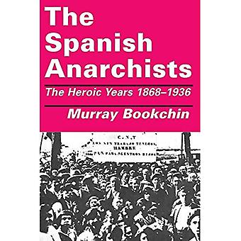 Los anarquistas españoles: Los años heroicos, 1868-1936