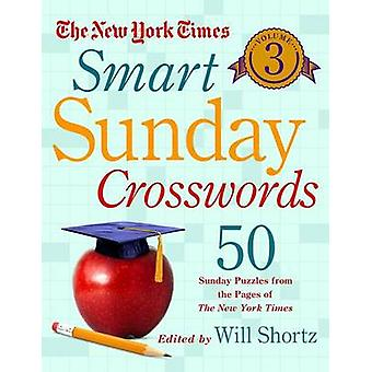 The New York Times Smart Sunday Crosswords - Volume 3 - 50 Sunday Puzz