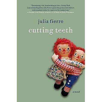 Cutting Teeth by Julia Fierro - 9781250068408 Book